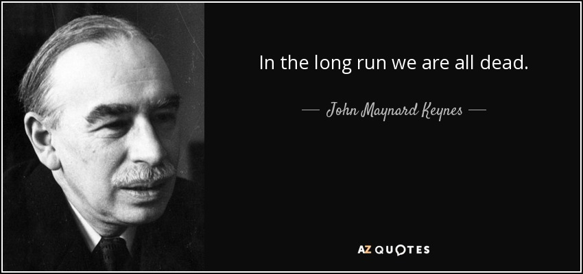 quote-in-the-long-run-we-are-all-dead-john-maynard-keynes-15-71-57